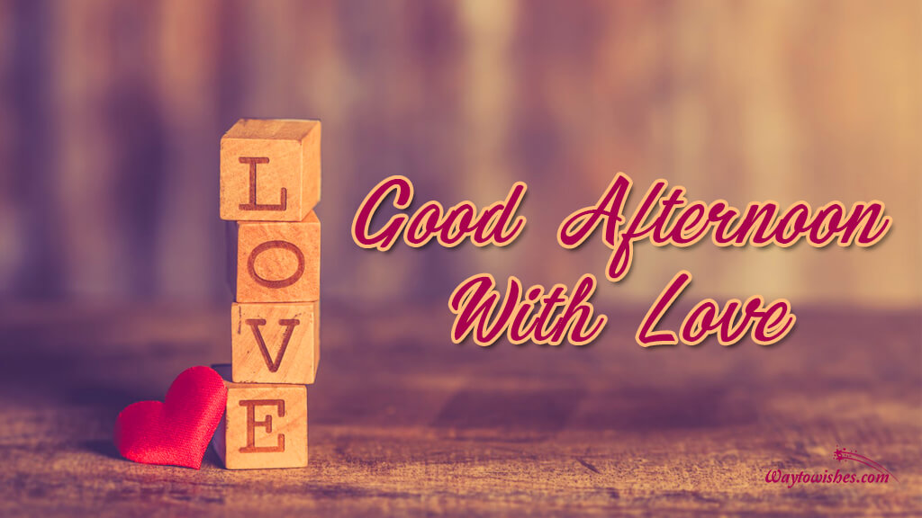 Good Afternoon With Love