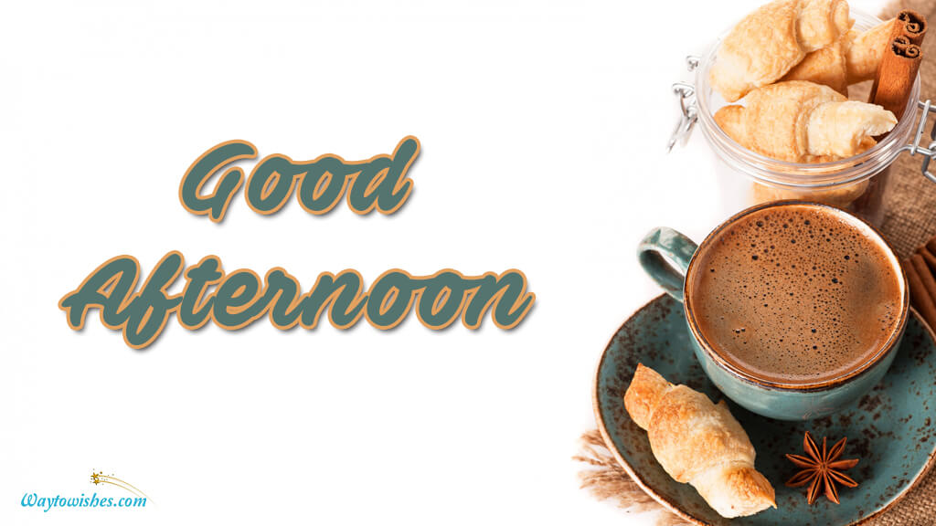 Good Afternoon With Tea And Snacks