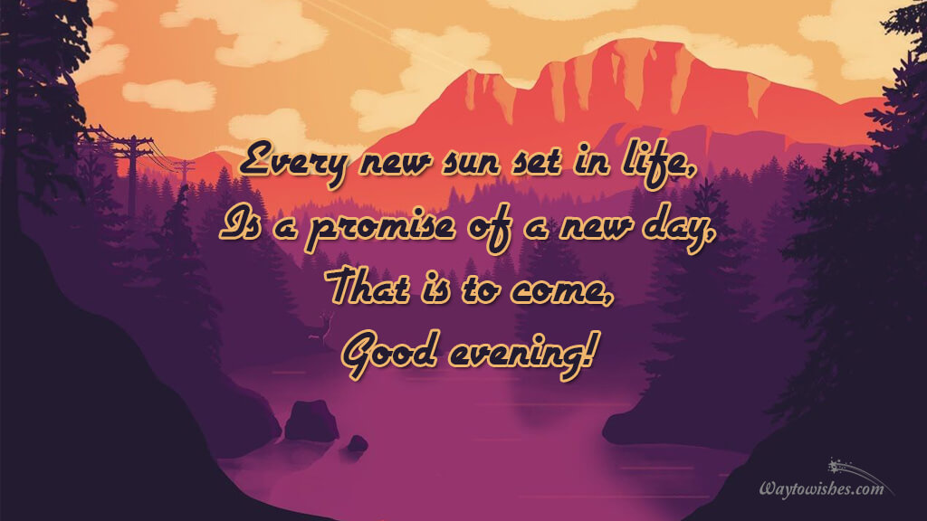 Every new sun set in life