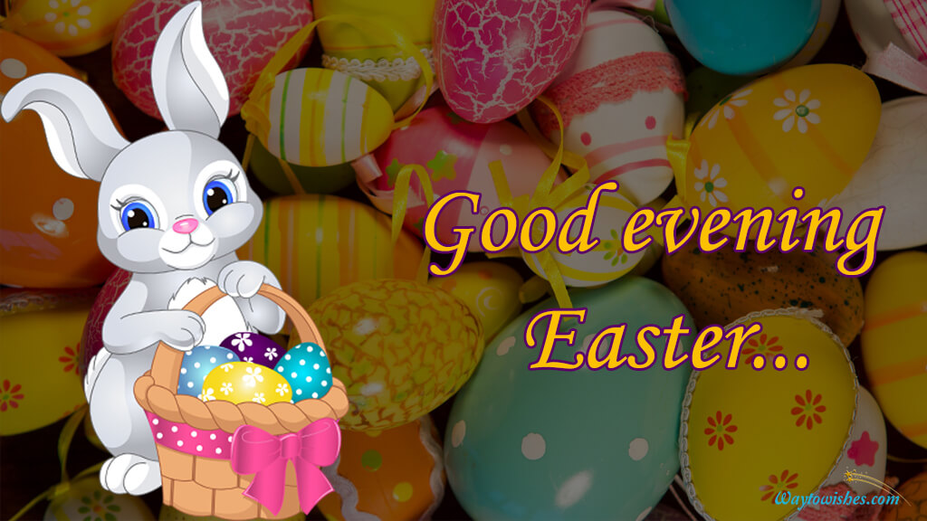 Good Evening Easter