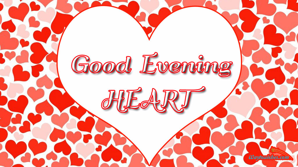 Good Evening Heart