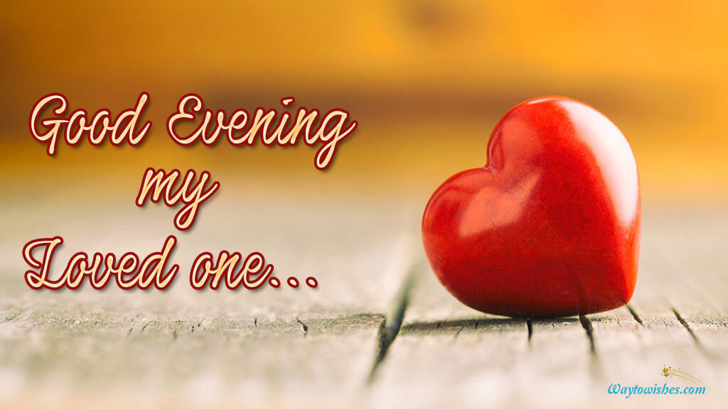 Good Evening My Loved One