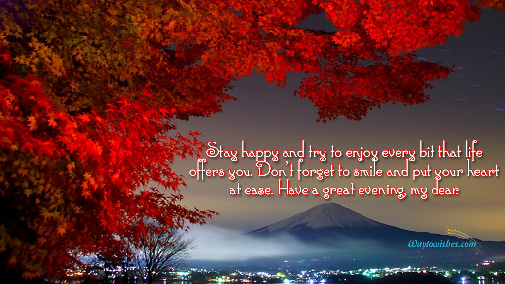 Stay happy and try to enjoy every bit