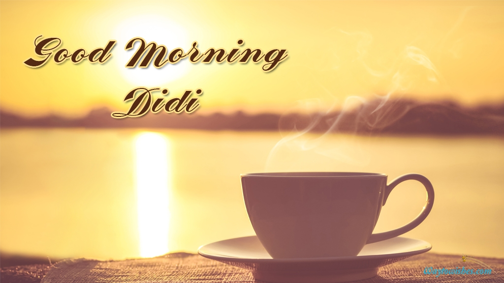 Good Morning Didi