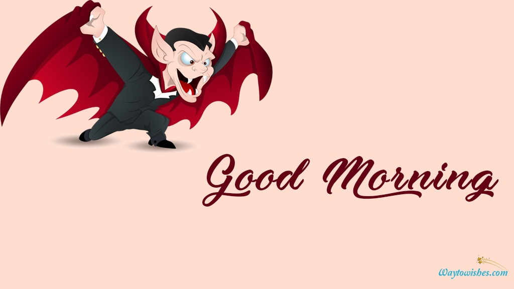 Good Morning Dracula