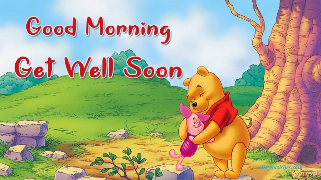 Good Morning Get Well Soon