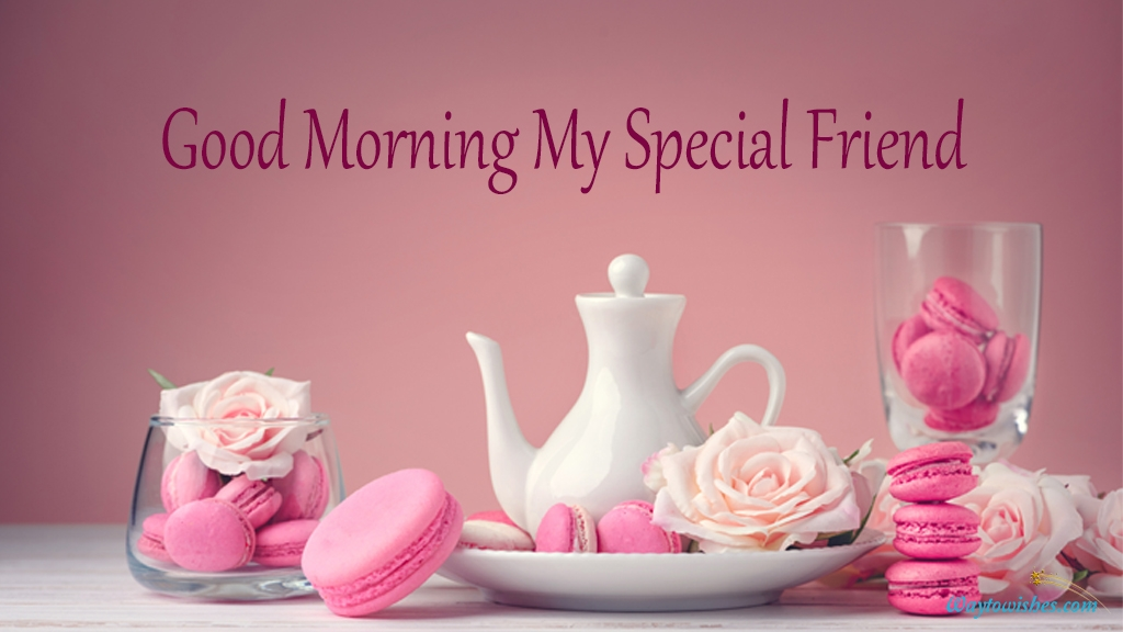 Good Morning My Special Friend