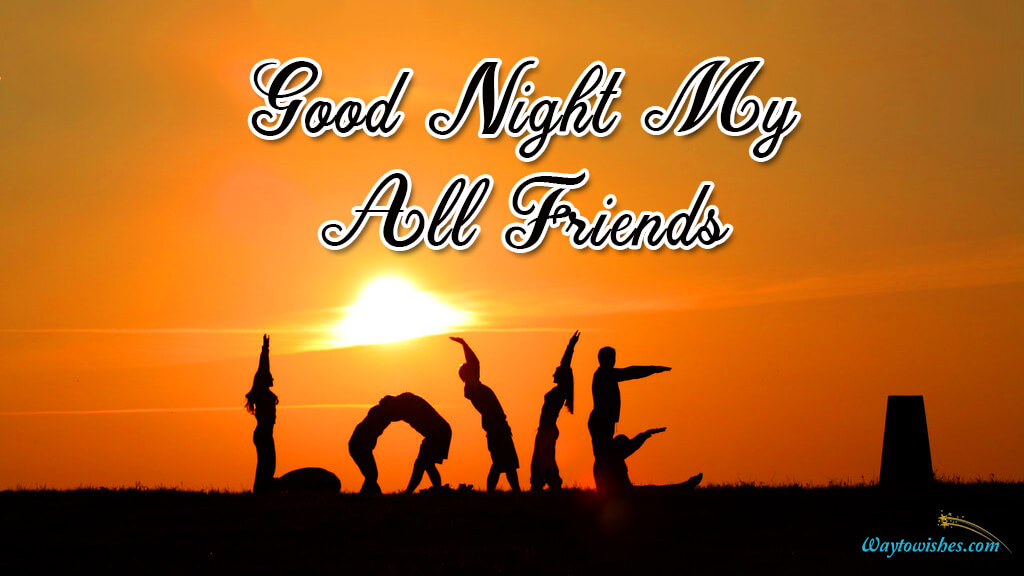 Good Night My All Friends