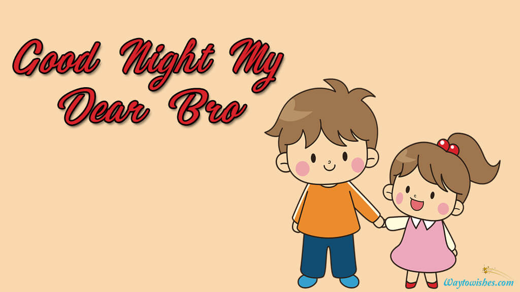 Good Night My Dear Bro
