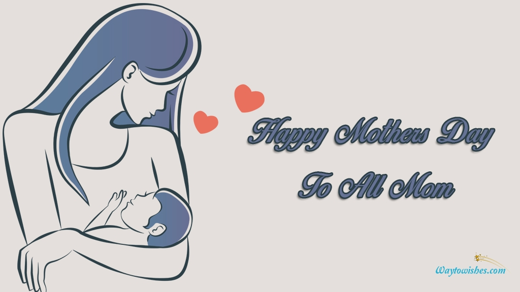 Happy Mothers Day To All Mom