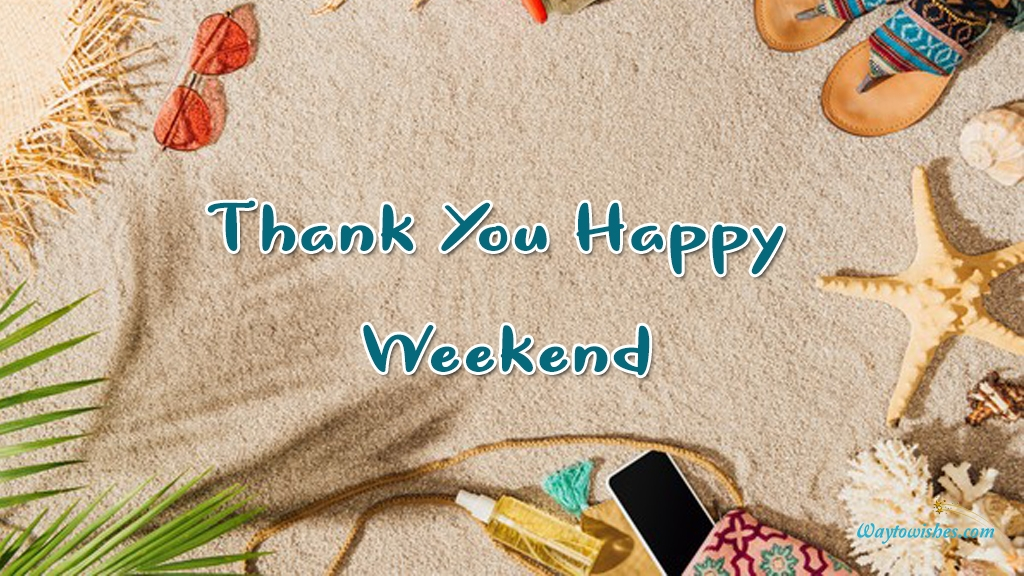 Thank You Happy Weekend