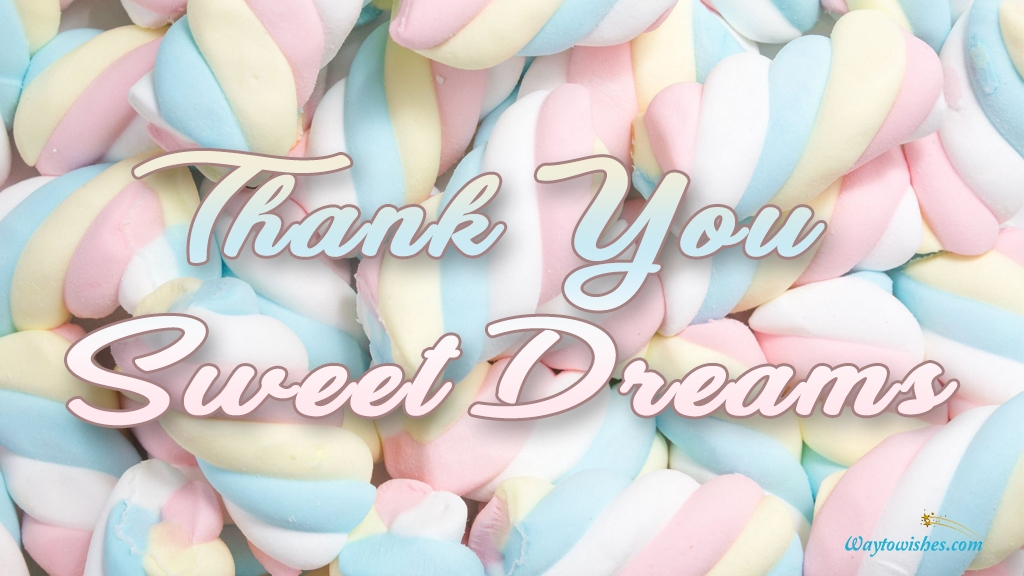 Thank You Sweet Dreams