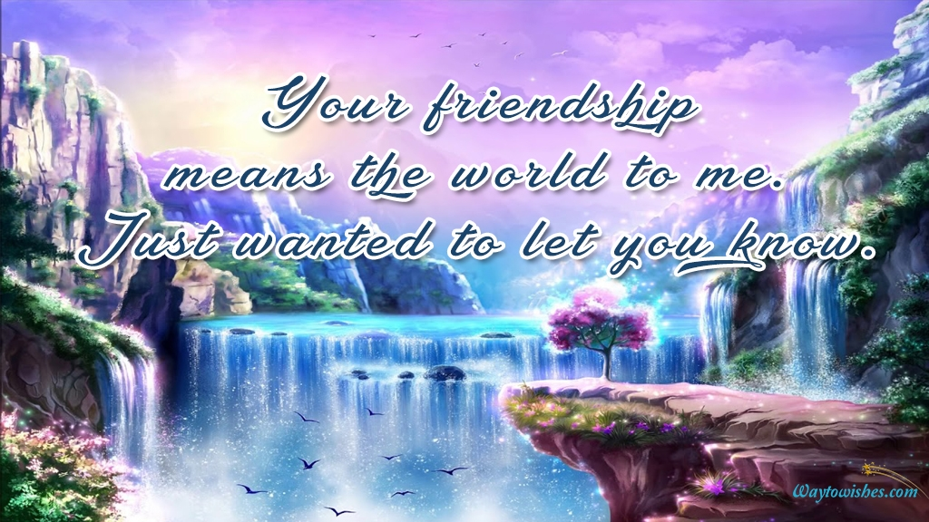 Your Friendship Means