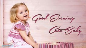 Good Evening Cute Baby