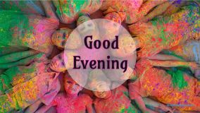 Good Evening Holi