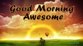 Good Morning Awesome