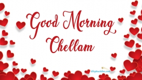 Good Morning Chellam