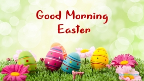 Good Morning Easter