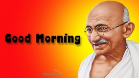 Good Morning Gandhi