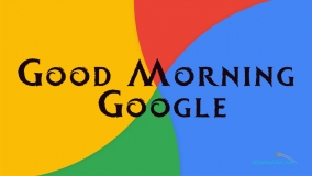 Good Morning Google