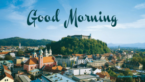Good Morning Ljubljana