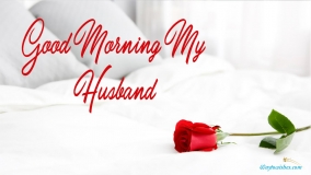 Good Morning My Husband
