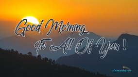 Good Morning To All Of You