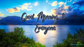 Good Morning To Everyone