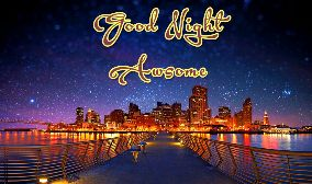 Good Night Awesome