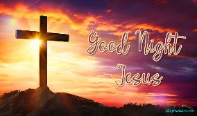 Good Night Jesus