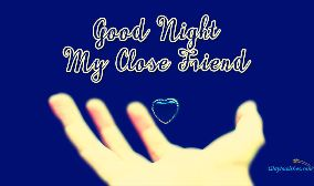 Good Night My Close Friend