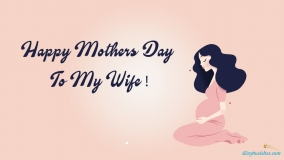 Happy Mothers Day To My Wife