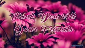 Thank You All Dear Friends