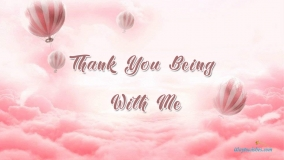 Thank You Being With Me