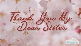 Thank You My Dear Sister