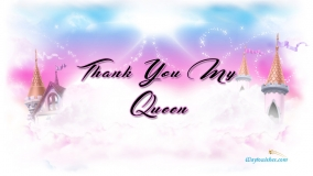 Thank You My Queen