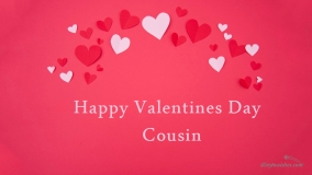 happy valentines day to cousin