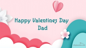 happy valentines day to dad