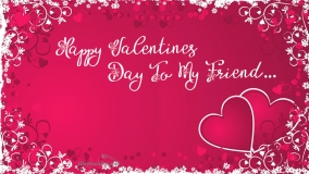 happy valentines day to my friend