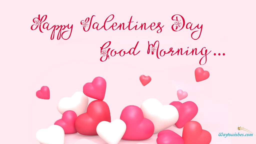 happy valentines day good morning