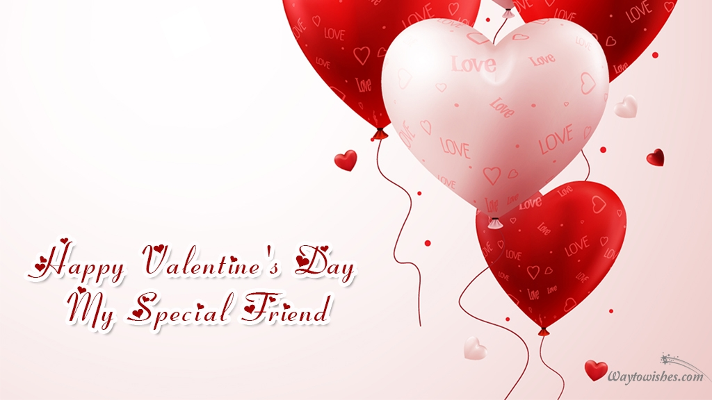 happy valentines day to a special friend