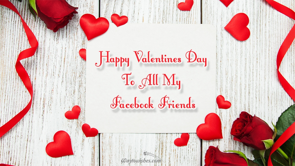 happy valentines day to all my facebook friends