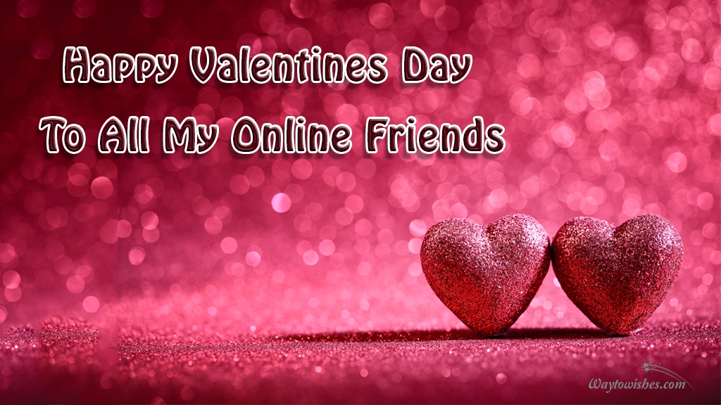 happy valentines day to all my online friends