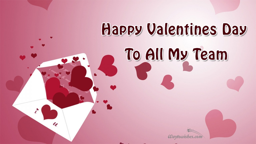 happy valentines day to all my team